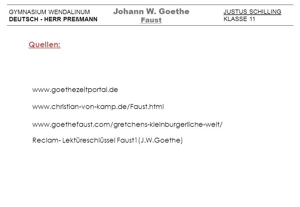 Johann W. Goethe Quellen: Faust www.goethezeitportal.de