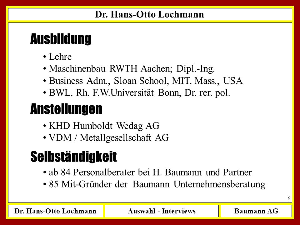 Ausbildung Anstellungen Selbständigkeit Dr. Hans-Otto Lochmann Lehre