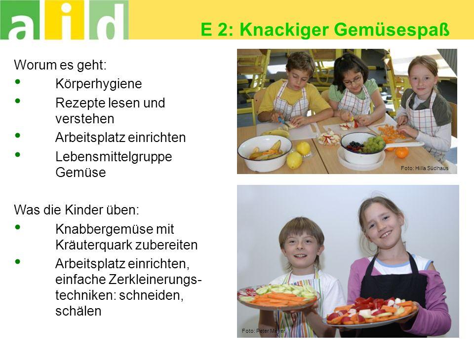 E 2: Knackiger Gemüsespaß