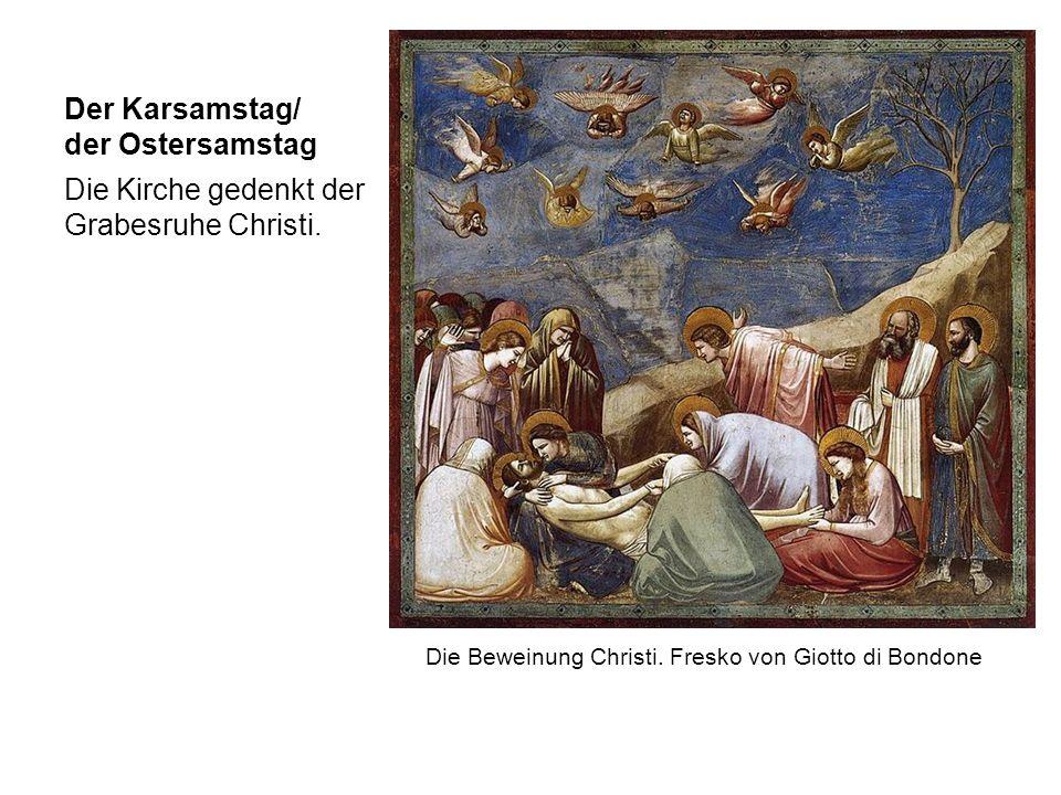 Der Karsamstag/ der Ostersamstag