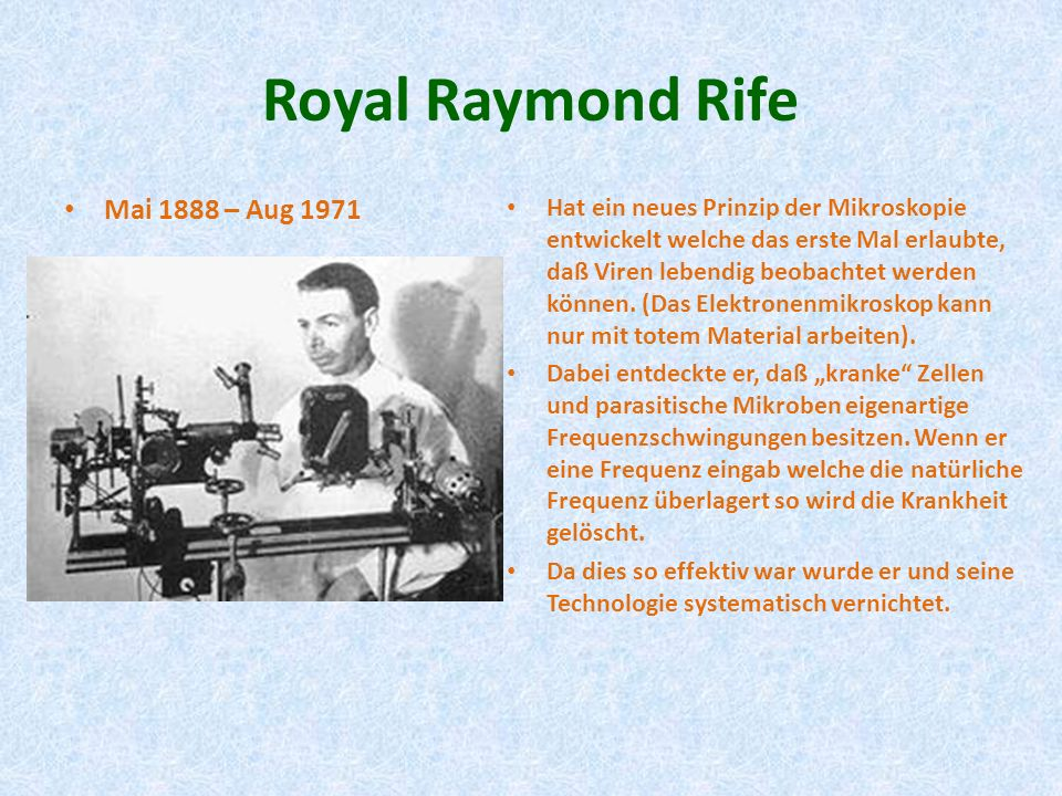 Royal Raymond Rife Mai 1888 – Aug 1971