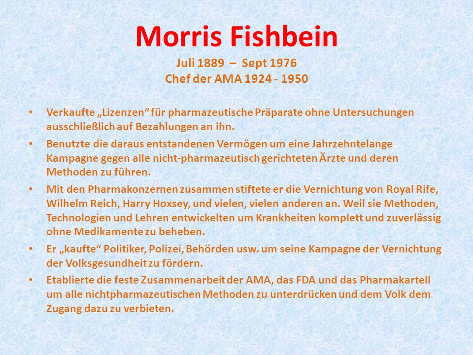 Morris Fishbein Juli 1889 – Sept 1976 Chef der AMA 1924 - 1950