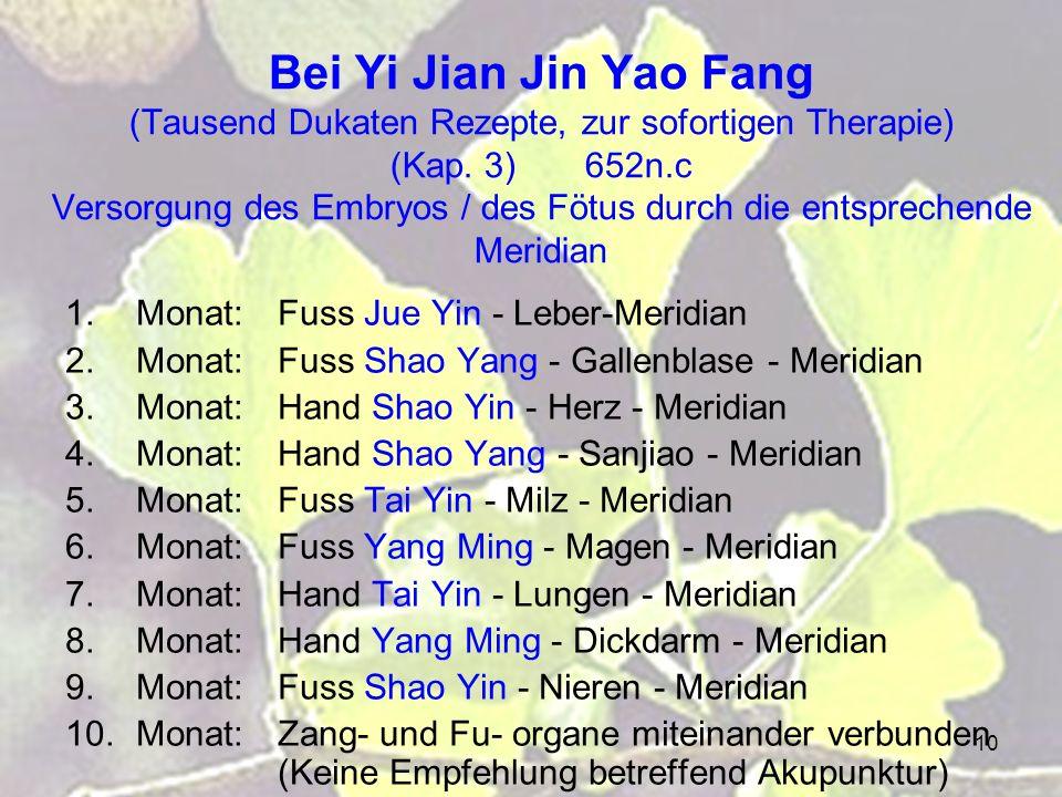 Bei Yi Jian Jin Yao Fang (Tausend Dukaten Rezepte, zur sofortigen Therapie) (Kap. 3) 652n.c Versorgung des Embryos / des Fötus durch die entsprechende Meridian