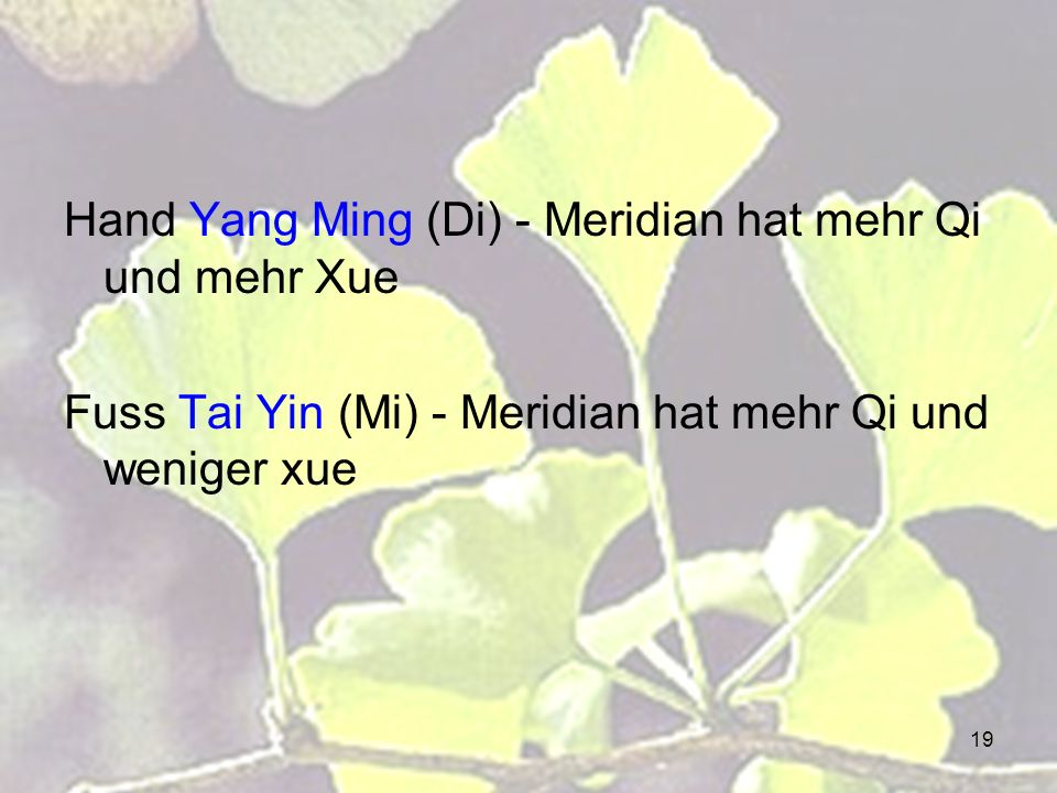 Hand Yang Ming (Di) - Meridian hat mehr Qi und mehr Xue