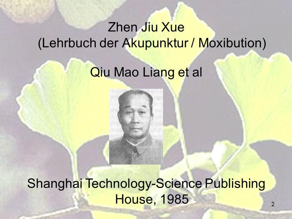 Zhen Jiu Xue (Lehrbuch der Akupunktur / Moxibution)