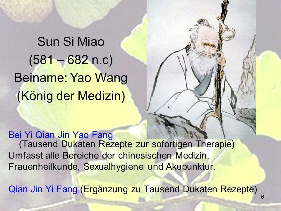 Sun Si Miao (581 – 682 n.c) Beiname: Yao Wang (König der Medizin)