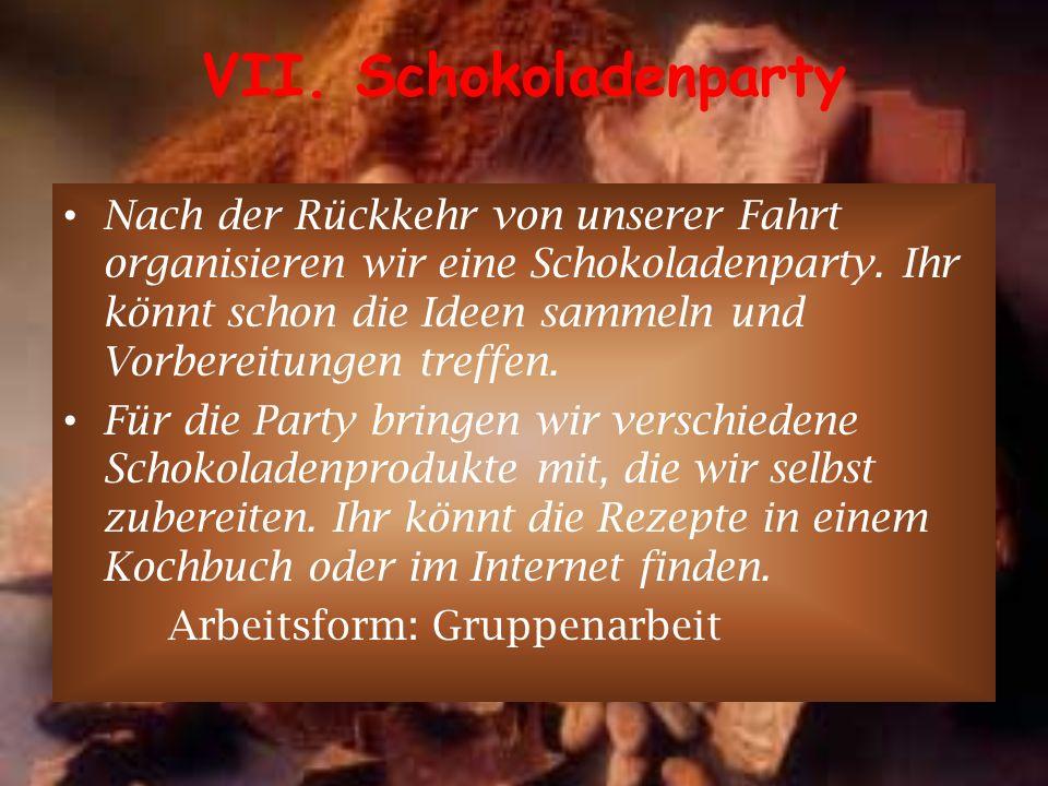 VII. Schokoladenparty