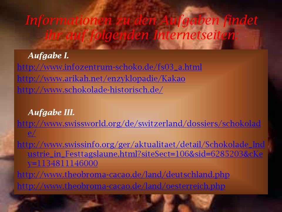 Informationen zu den Aufgaben findet ihr auf folgenden Internetseiten: