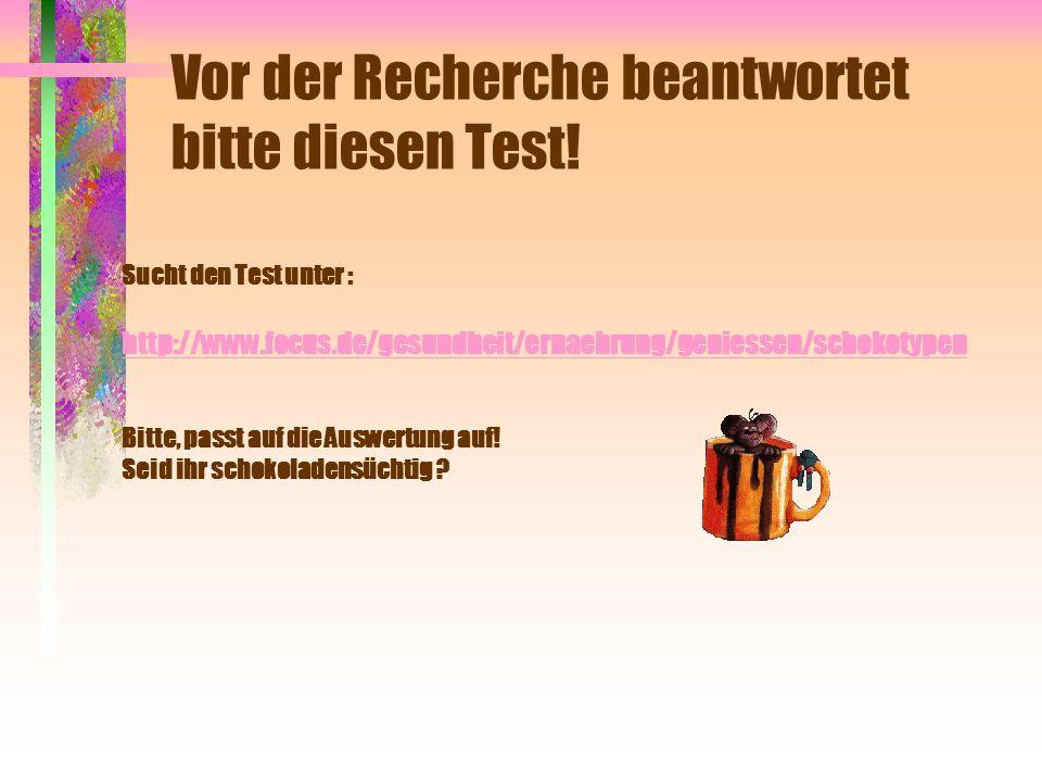 Vor der Recherche beantwortet bitte diesen Test!