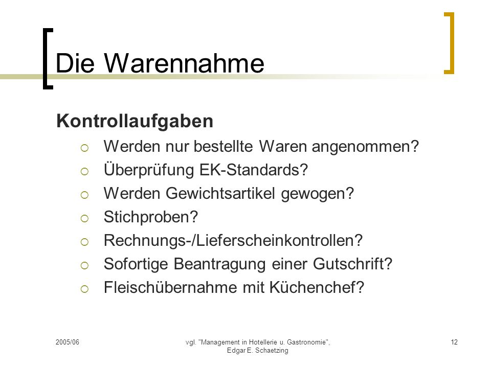 vgl. Management in Hotellerie u. Gastronomie , Edgar E. Schaetzing