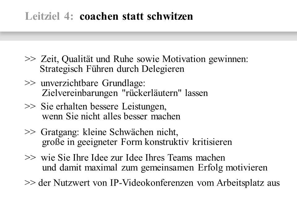 Leitziel 4: coachen statt schwitzen