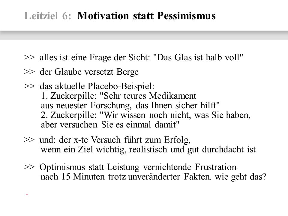 Leitziel 6: Motivation statt Pessimismus