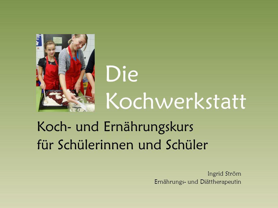 Die Kochwerkstatt Koch- und Ernährungskurs
