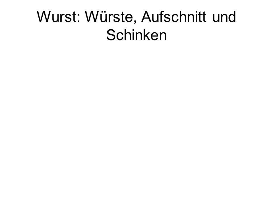 Wurst: Würste, Aufschnitt und Schinken