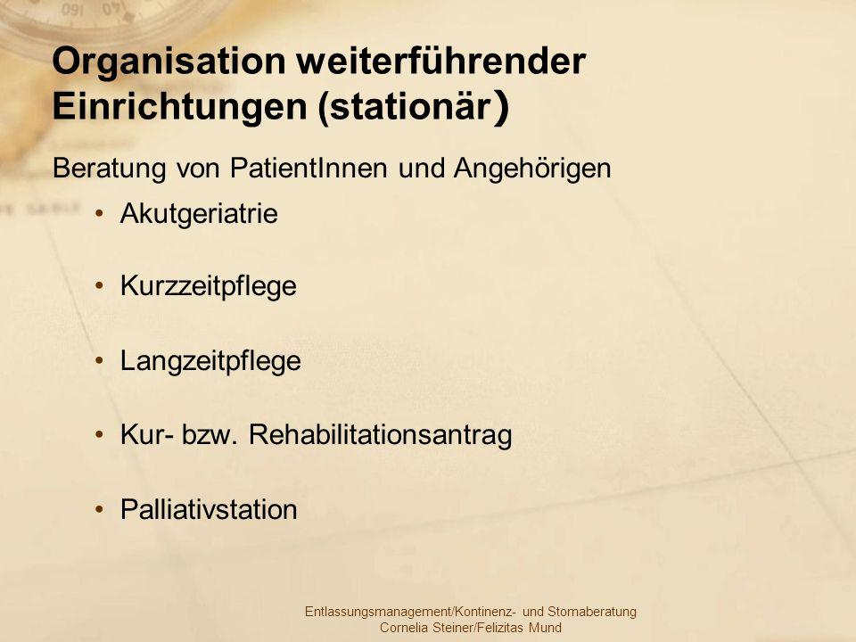 Organisation weiterführender Einrichtungen (stationär)