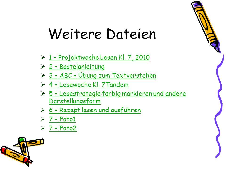 Weitere Dateien 1 – Projektwoche Lesen Kl. 7, 2010 2 – Bastelanleitung