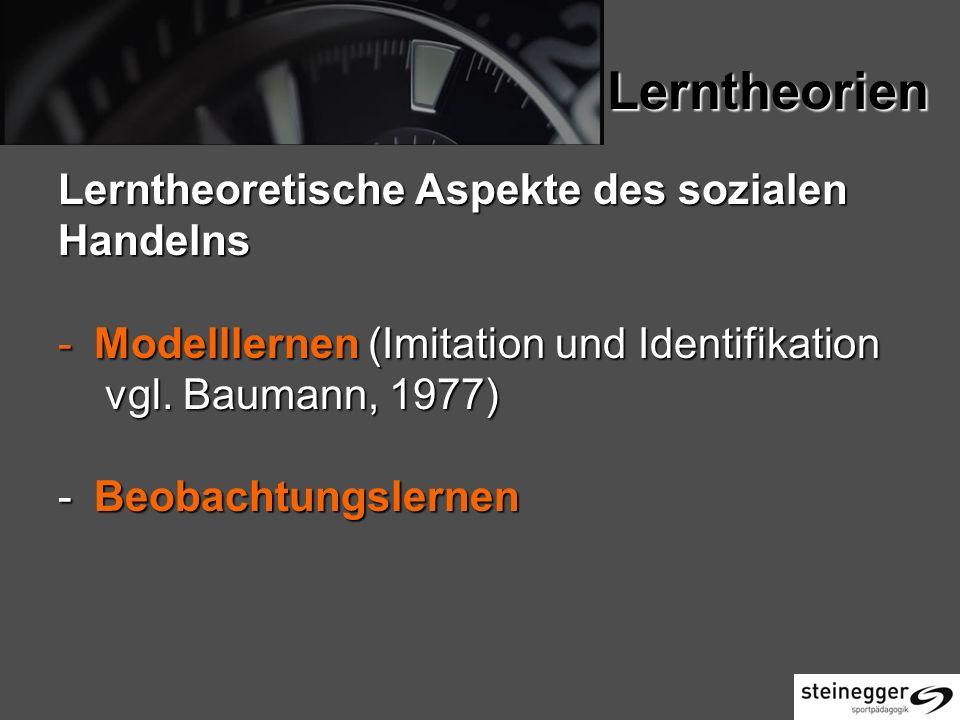 Lerntheorien Lerntheoretische Aspekte des sozialen Handelns