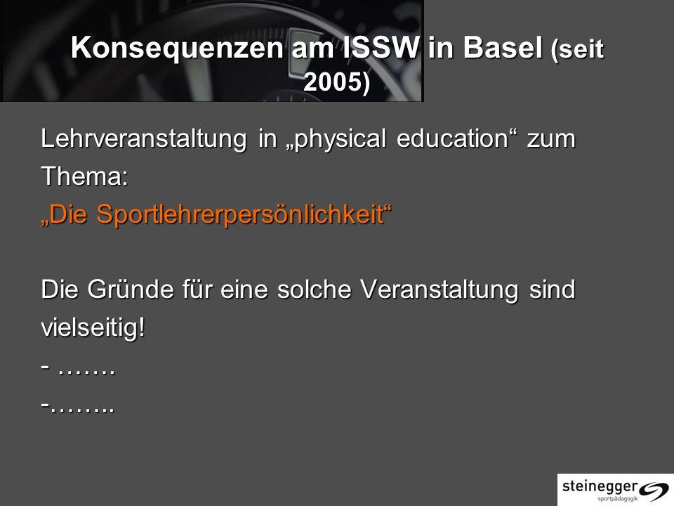 Konsequenzen am ISSW in Basel (seit 2005)