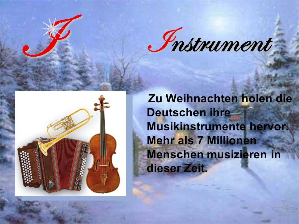 I Instrument. Zu Weihnachten holen die Deutschen ihre Musikinstrumente hervor.