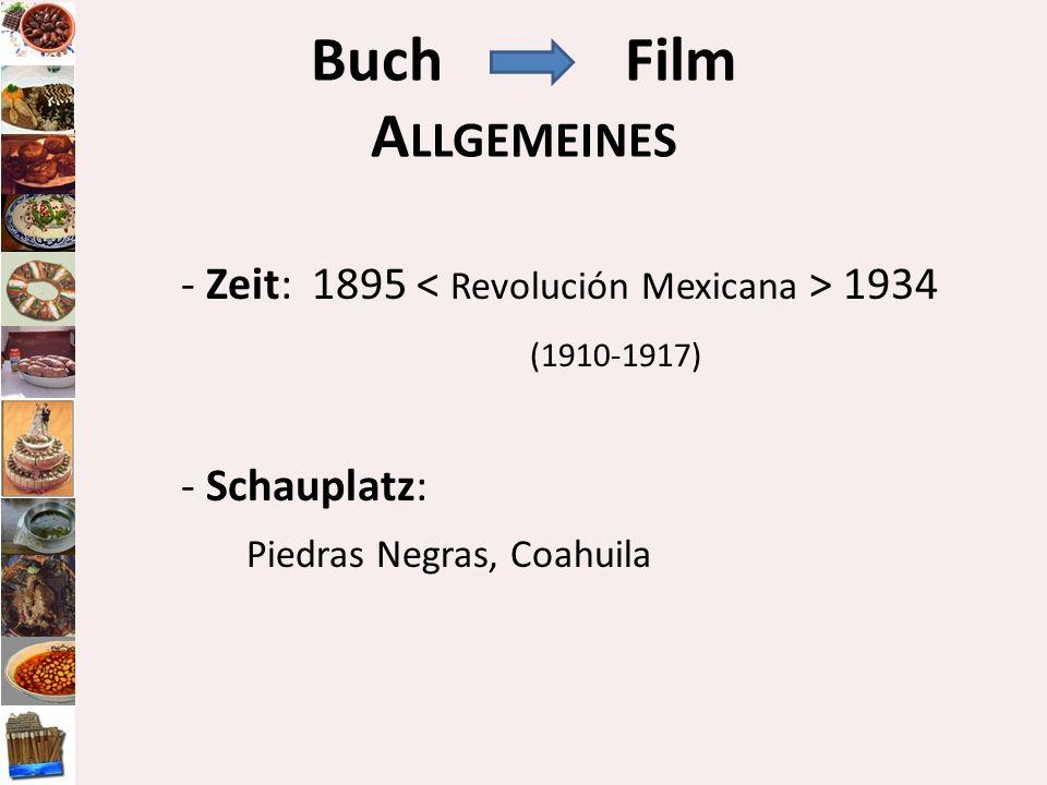 Buch Film Allgemeines- Zeit: 1895 < Revolución Mexicana > 1934 (1910-1917) - Schauplatz: Piedras Negras, Coahuila