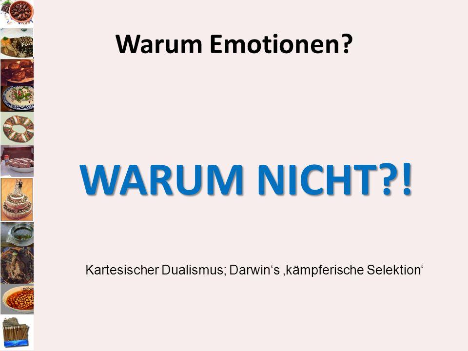 WARUM NICHT ! Warum Emotionen