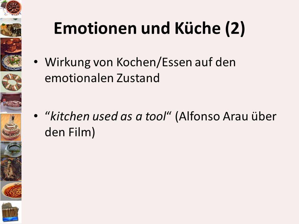 Emotionen und Küche (2)Wirkung von Kochen/Essen auf den emotionalen Zustand.