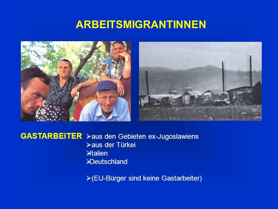ARBEITSMIGRANTINNEN GASTARBEITER aus den Gebieten ex-Jugoslawiens