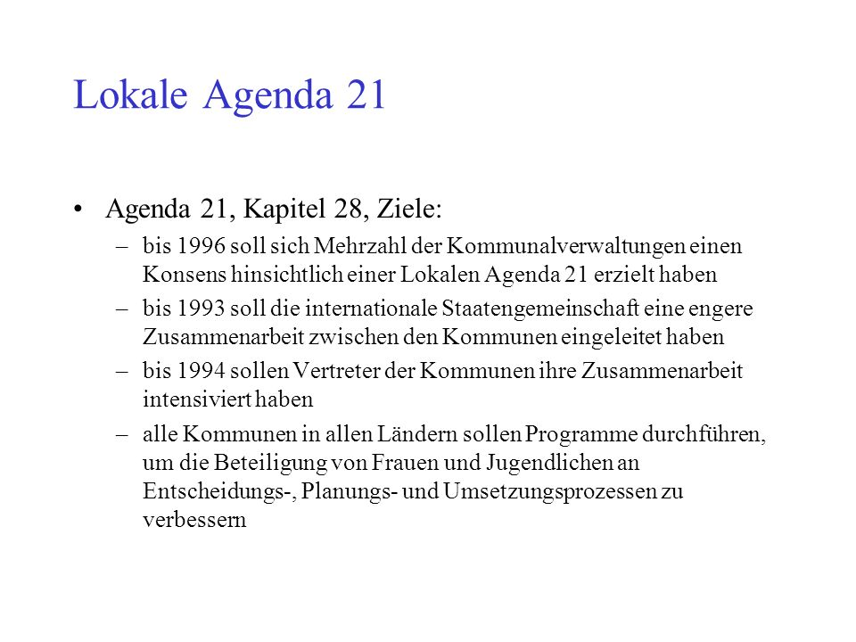 Lokale Agenda 21 Agenda 21, Kapitel 28, Ziele: