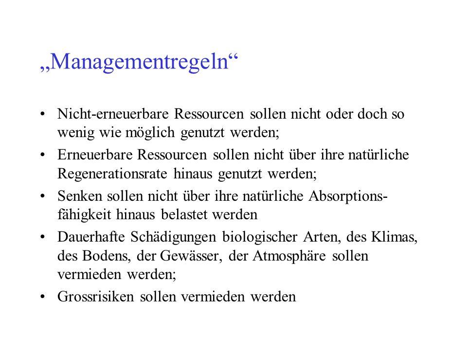 """""""Managementregeln Nicht-erneuerbare Ressourcen sollen nicht oder doch so wenig wie möglich genutzt werden;"""