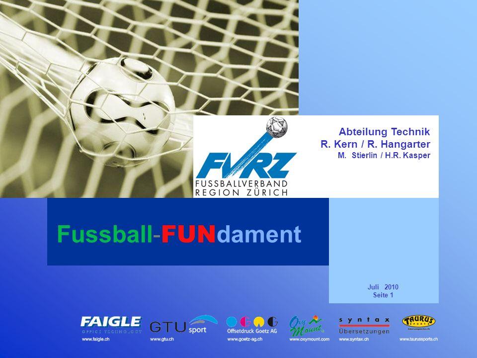 Fussball-FUNdament Abteilung Technik R. Kern / R. Hangarter