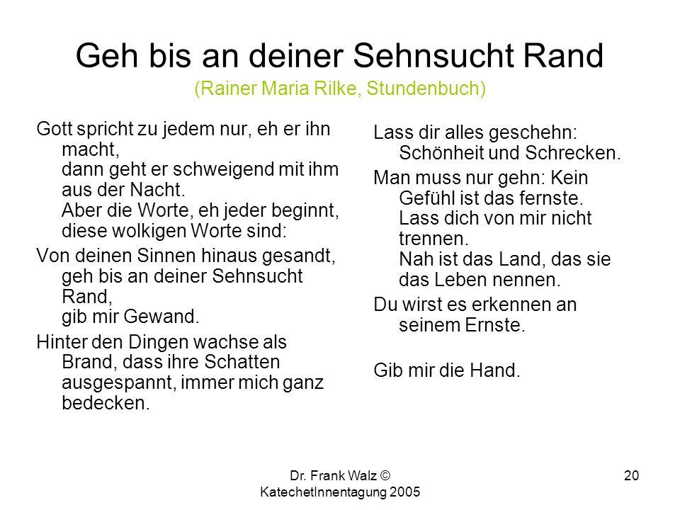 Geh bis an deiner Sehnsucht Rand (Rainer Maria Rilke, Stundenbuch)