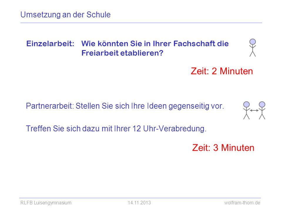 Zeit: 2 Minuten Zeit: 3 Minuten Umsetzung an der Schule