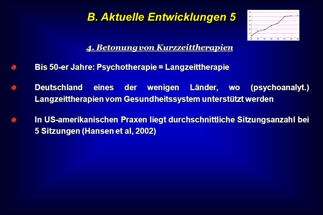 B. Aktuelle Entwicklungen 5 4. Betonung von Kurzzeittherapien