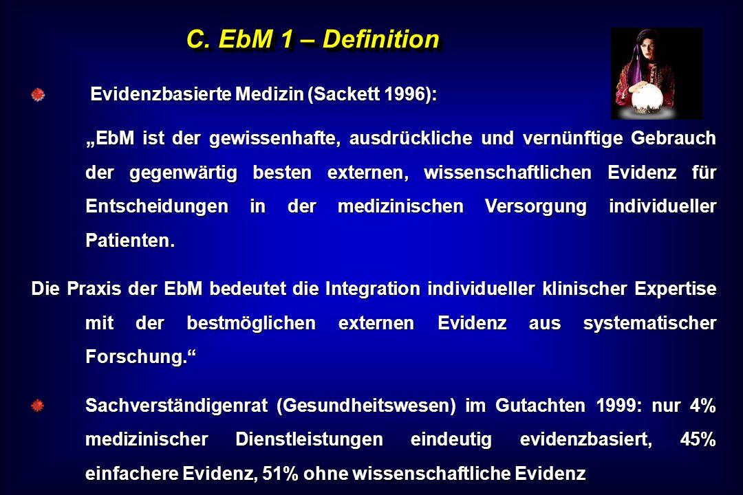 C. EbM 1 – Definition Evidenzbasierte Medizin (Sackett 1996):