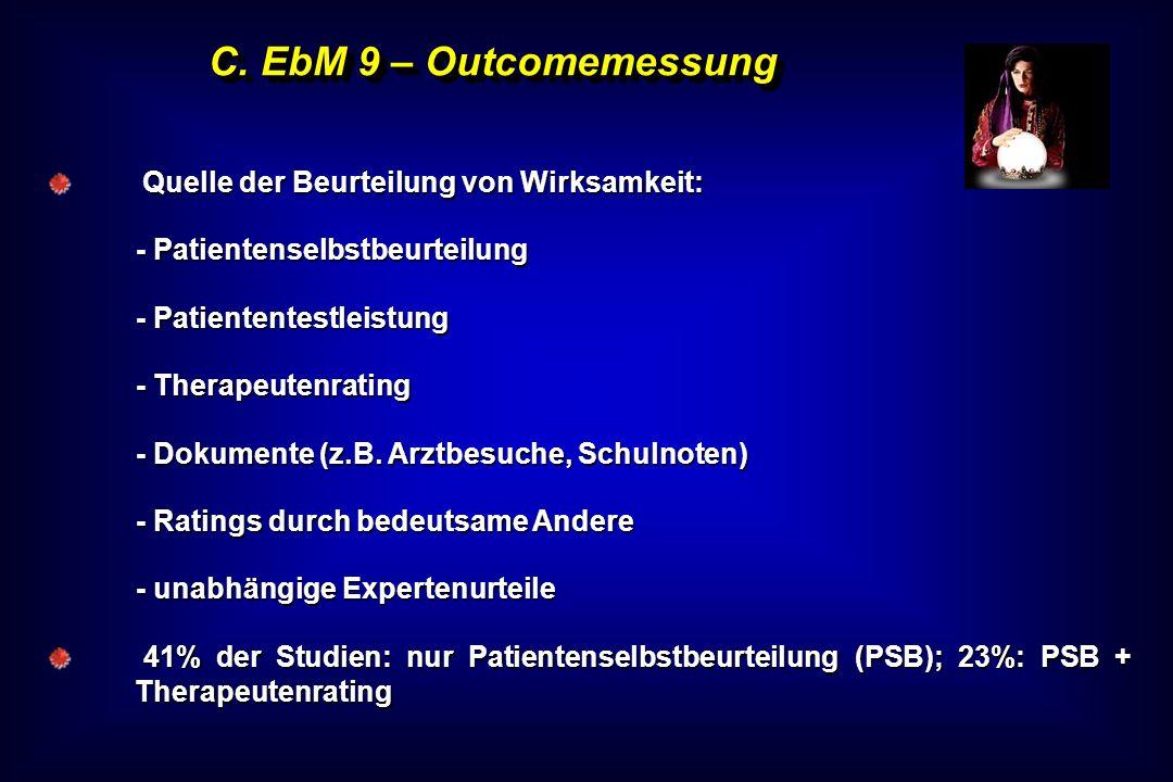 C. EbM 9 – Outcomemessung Quelle der Beurteilung von Wirksamkeit: