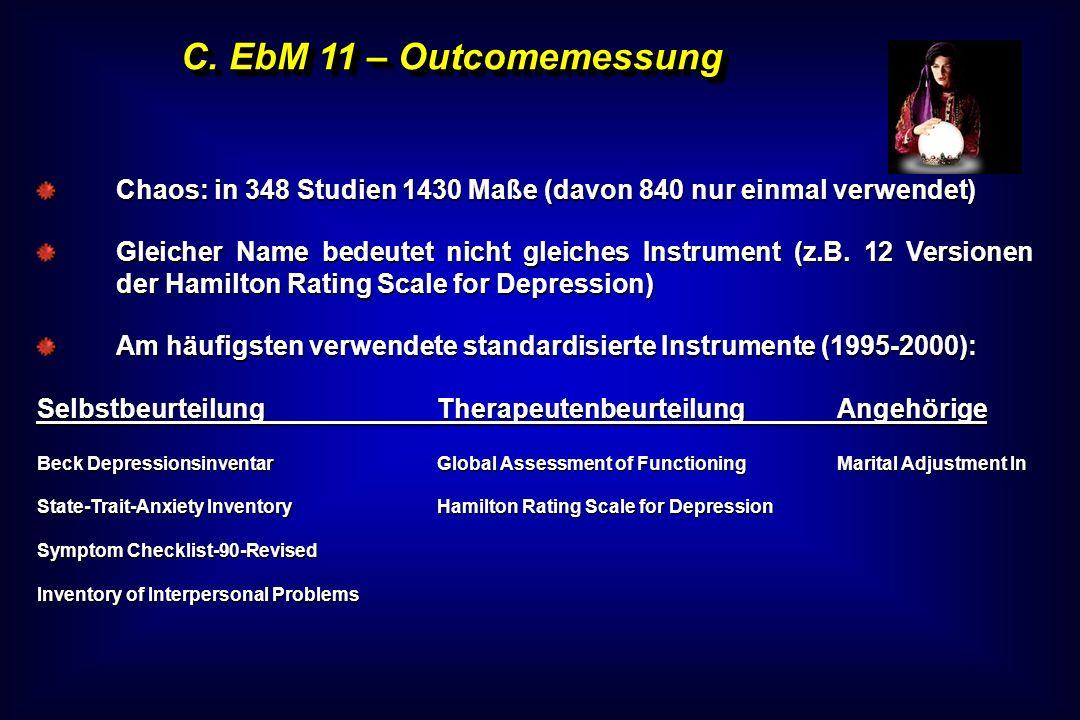 C. EbM 11 – Outcomemessung Chaos: in 348 Studien 1430 Maße (davon 840 nur einmal verwendet)