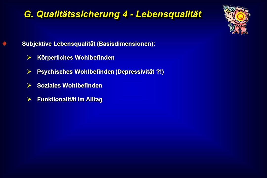 G. Qualitätssicherung 4 - Lebensqualität