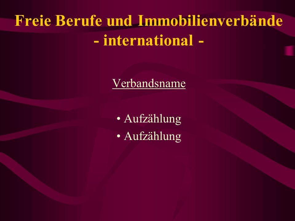 Freie Berufe und Immobilienverbände - international -