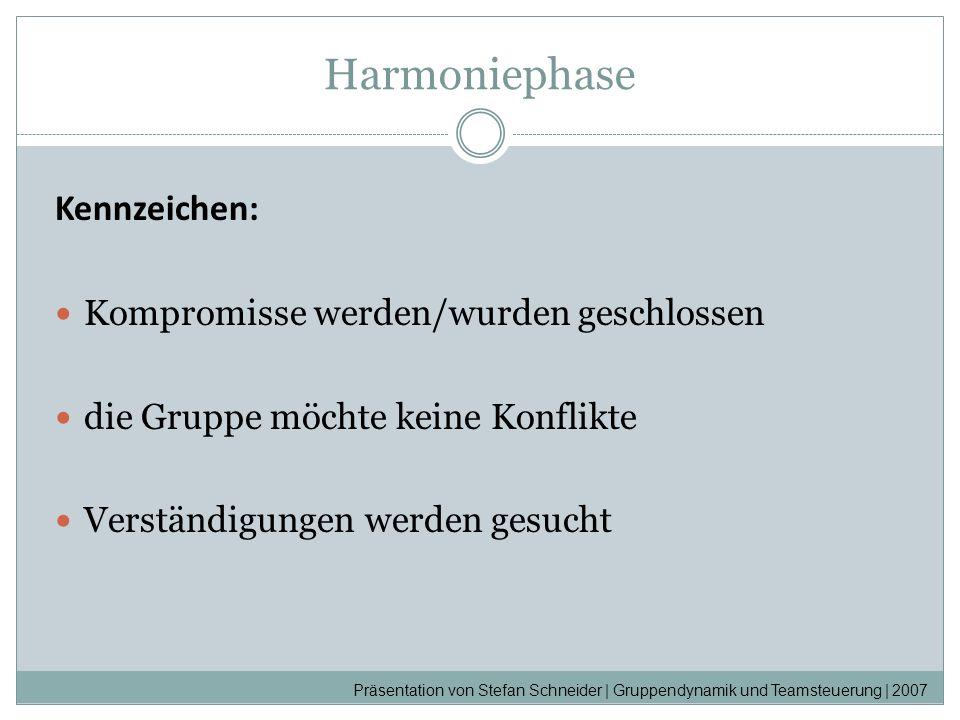 Harmoniephase Kennzeichen: Kompromisse werden/wurden geschlossen