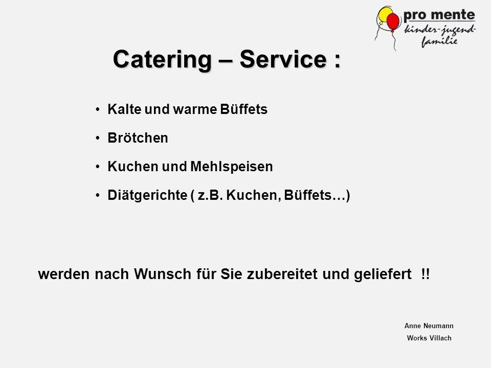 Catering – Service : Kalte und warme Büffets. Brötchen. Kuchen und Mehlspeisen. Diätgerichte ( z.B. Kuchen, Büffets…)
