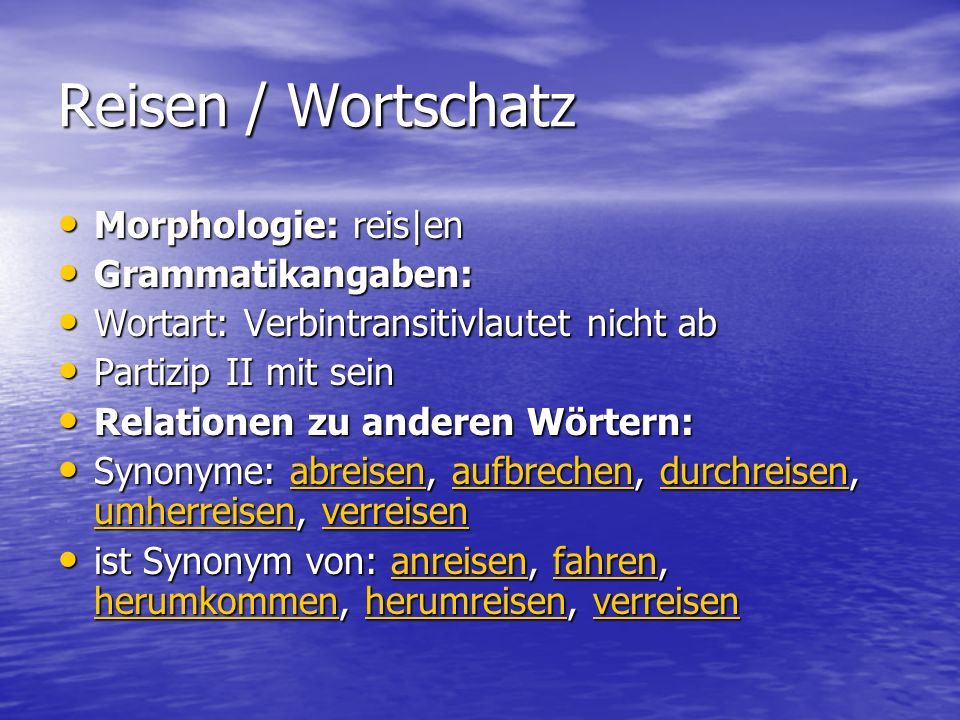 Reisen / Wortschatz Morphologie: reis|en Grammatikangaben: