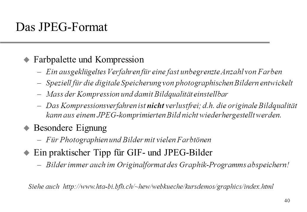 Das JPEG-Format Farbpalette und Kompression Besondere Eignung