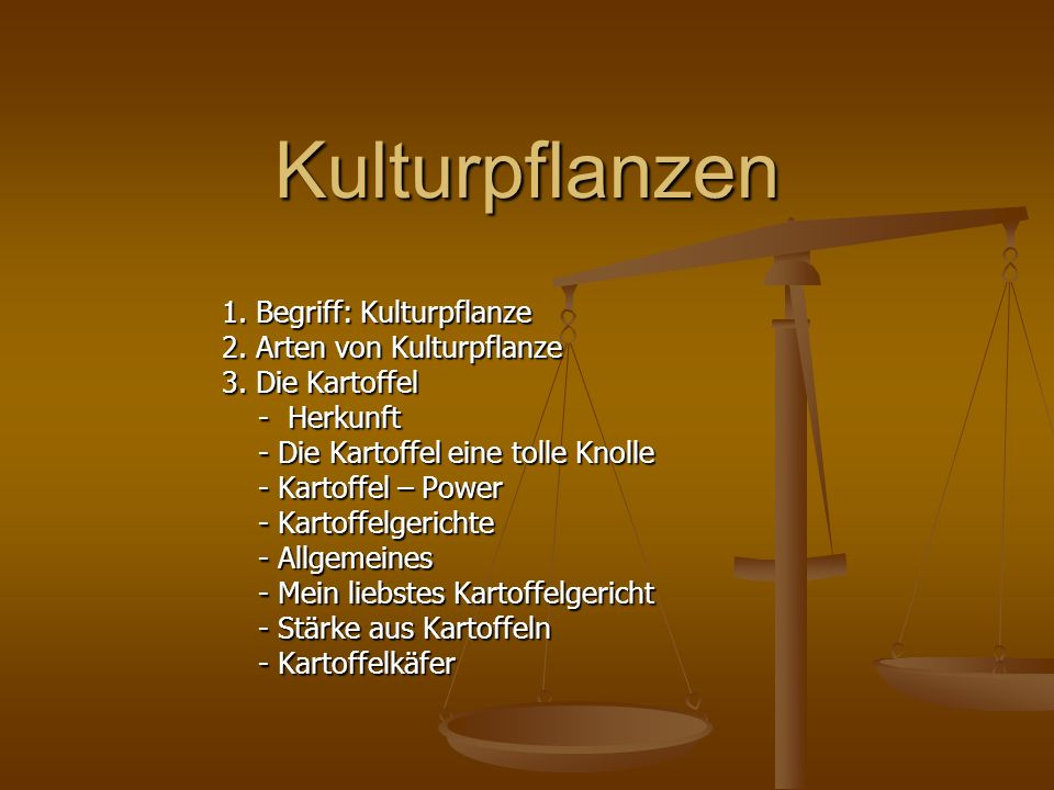 Kulturpflanzen 1. Begriff: Kulturpflanze 2. Arten von Kulturpflanze