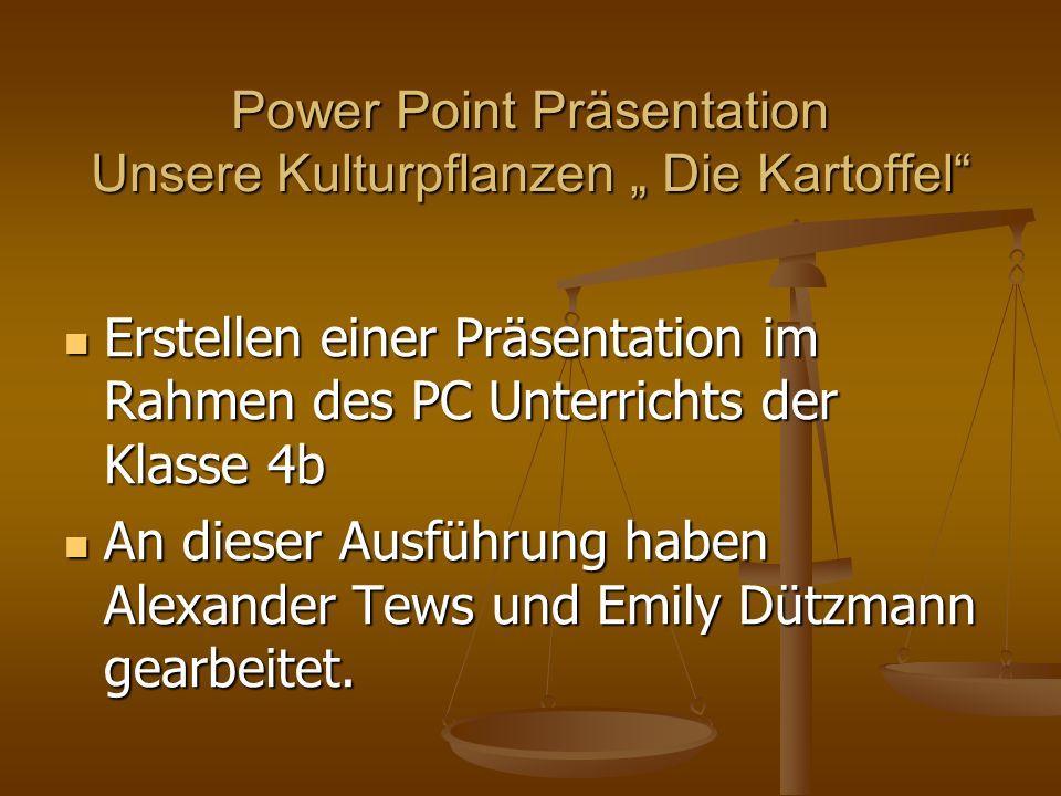 """Power Point Präsentation Unsere Kulturpflanzen """" Die Kartoffel"""
