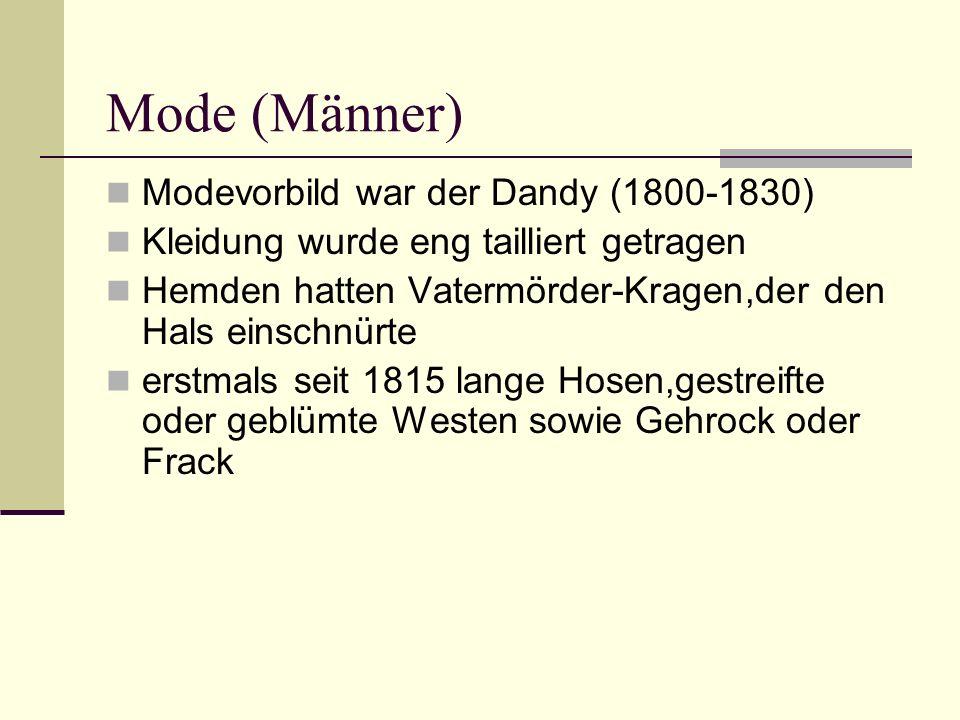 Mode (Männer) Modevorbild war der Dandy (1800-1830)