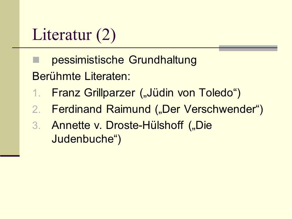 Literatur (2) pessimistische Grundhaltung Berühmte Literaten:
