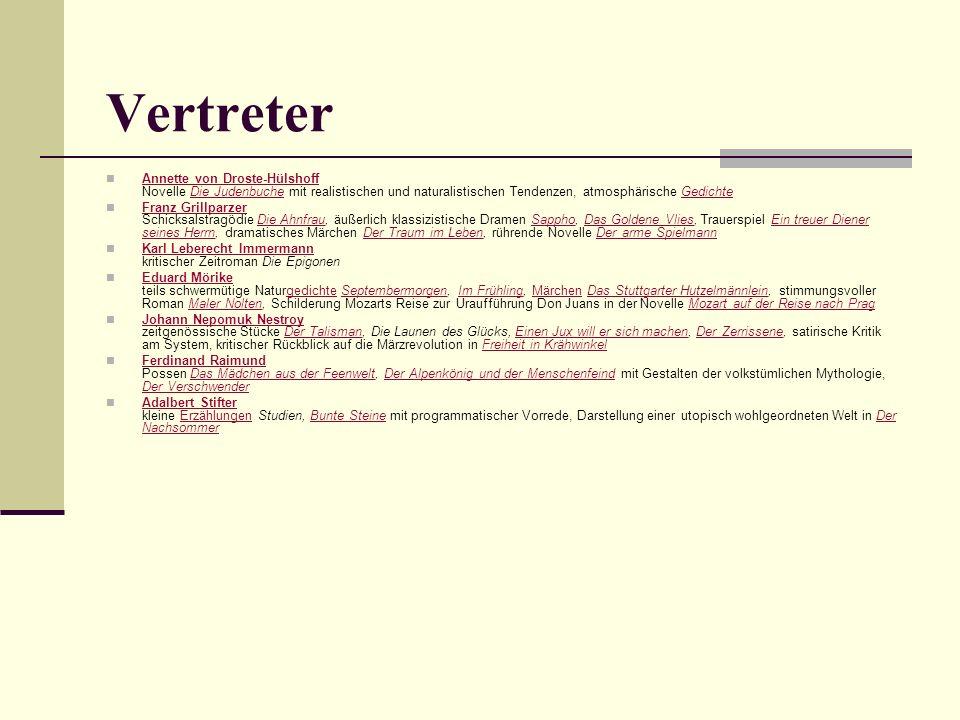 Vertreter Annette von Droste-Hülshoff Novelle Die Judenbuche mit realistischen und naturalistischen Tendenzen, atmosphärische Gedichte.