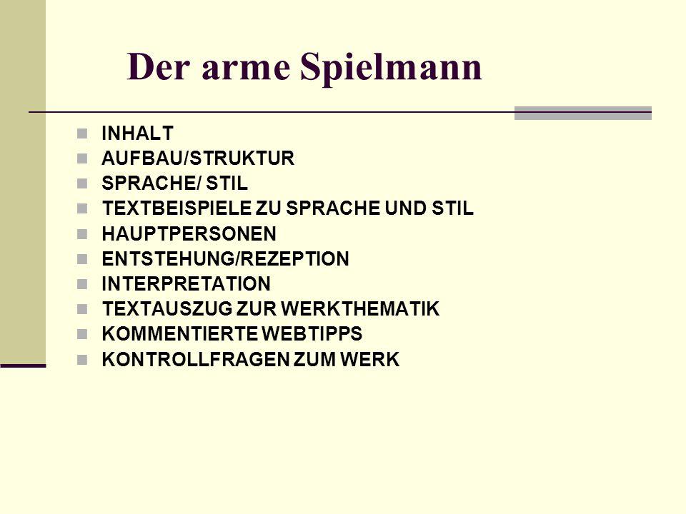 Der arme Spielmann INHALT AUFBAU/STRUKTUR SPRACHE/ STIL