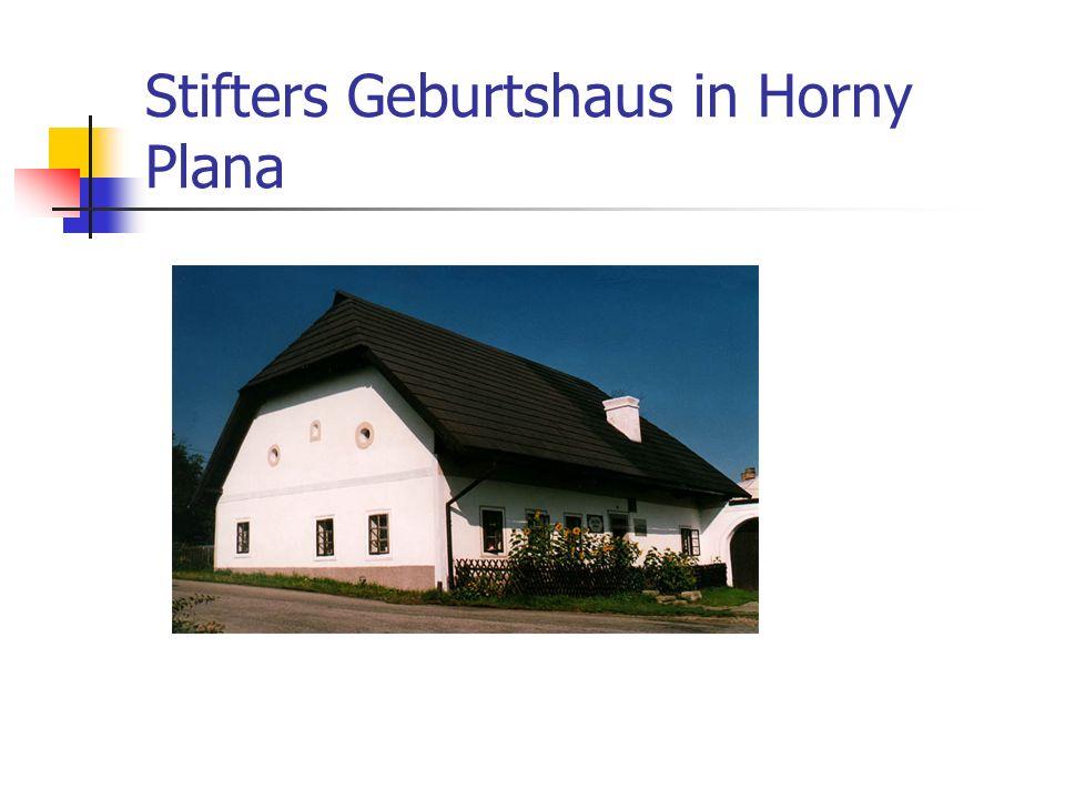 Stifters Geburtshaus in Horny Plana
