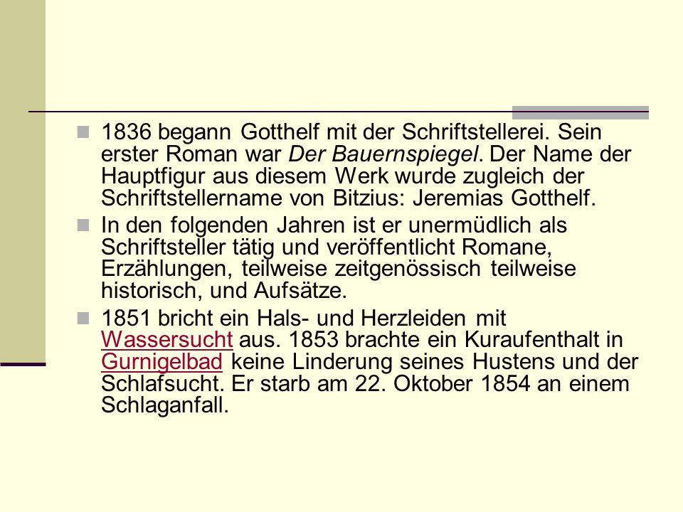 1836 begann Gotthelf mit der Schriftstellerei